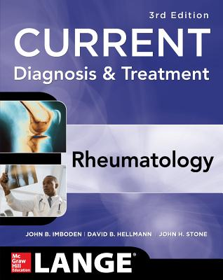 Current Diagnosis & Treatment in Rheumatology By Imboden, John B., M.D./ Hellmann, David B./ Stone, John H.