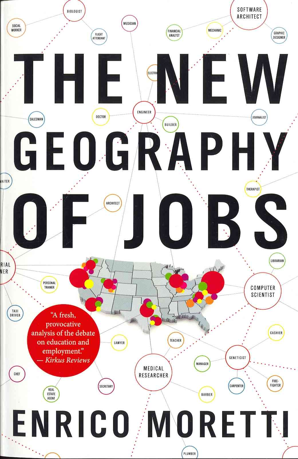 The New Geography of Jobs By Moretti, Enrico
