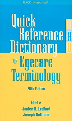 Quick Reference Dictionary of Eyecare Terminology By Ledford, Janice K. (EDT)/ Hoffman, Joseph (EDT)