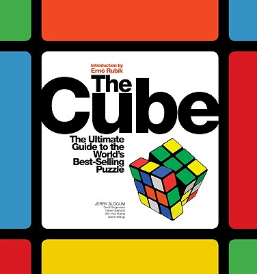 The Cube By Slocum, Jerry/ Singmaster, David/ Huang, Wei-hwa/ Gebhardt, Dieter/ Hellings, Geert